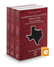 Handbook of Texas Lawyer and Judicial Ethics: Attorney Tort Standards, Attorney Ethics Standards, Judicial Ethics Standards, Recusal and Disqualification of Judges, 2020 ed. (Vol. 48-48B, Texas Practice Series®)