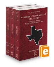 Handbook of Texas Lawyer and Judicial Ethics: Attorney Tort Standards, Attorney Ethics Standards, Judicial Ethics Standards, Recusal and Disqualification of Judges, 2021 ed. (Vol. 48-48B, Texas Practice Series®)