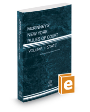 McKinney's New York Rules of Court - State, 2017 ed. (Vol. I, New York Court Rules)