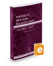 McKinney's New York Rules of Court - State, 2019 ed. (Vol. I, New York Court Rules)