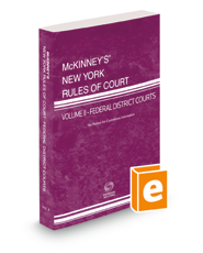 McKinney's New York Rules of Court - Federal District, 2019 ed. (Vol. II, New York Court Rules)