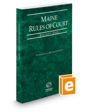 Maine Rules of Court - State, 2016 ed. (Vol. I, Maine Court Rules)
