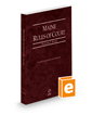 Maine Rules of Court - State, 2021 ed. (Vol. I, Maine Court Rules)