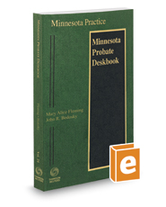 Minnesota Probate Deskbook, 2016-2017 ed. (Vol. 24, Minnesota Practice Series)
