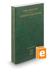 Criminal Procedure, 2018 ed. (Vol. 4A, Iowa Practice Series)