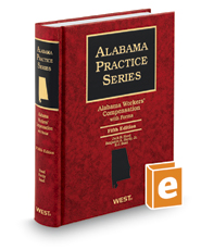 Alabama Workers' Compensation with Forms, 5th (Alabama Practice Series)