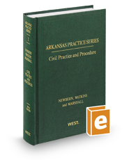 Arkansas Civil Practice and Procedure, 5th (Vol. 2, Arkansas Practice Series)