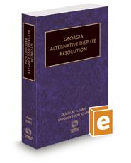Georgia Alternative Dispute Resolution, 2017 ed.