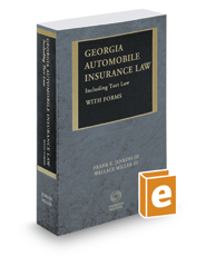 Georgia Automobile Insurance Law Including Tort Law with Forms, 2016-2017 ed.