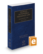 Georgia Automobile Insurance Law Including Tort Law with Forms, 2017-2018 ed.