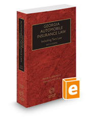 Georgia Automobile Insurance Law Including Tort Law with Forms, 2018-2019 ed.