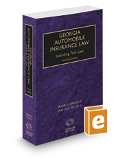 Georgia Automobile Insurance Law Including Tort Law with Forms, 2019-2020 ed.