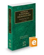 Georgia Automobile Insurance Law Including Tort Law with Forms, 2020-2021 ed.