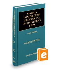 Georgia Construction Mechanics' & Materialmen's Liens with Forms, 4th