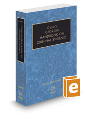 Daniel's Georgia Handbook on Criminal Evidence, 2020 ed.