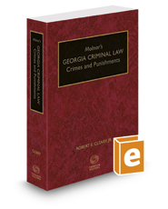 Molnar's Georgia Criminal Law: Crimes and Punishments, 2016-2017 ed.
