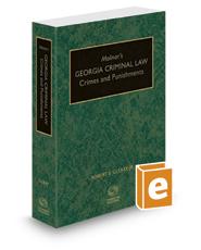 Molnar's Georgia Criminal Law: Crimes and Punishments, 2017-2018 ed.