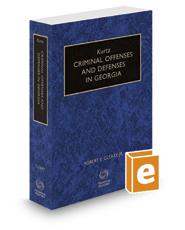 Kurtz Criminal Offenses and Defenses in Georgia, 2019 ed.