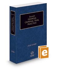 Daniel's Georgia Criminal Trial Practice, 2016-2017 ed.
