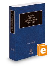 Daniel's Georgia Criminal Trial Practice, 2018-2019 ed.