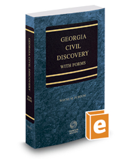 Georgia Civil Discovery with Forms, 2016-2017 ed.