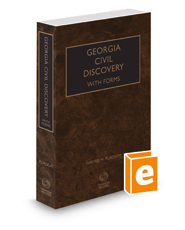 Georgia Civil Discovery with Forms, 2017-2018 ed.