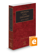 Georgia Civil Discovery with Forms, 2018-2019 ed.