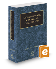 Georgia Divorce, Alimony and Child Custody, 2017-2018 ed.