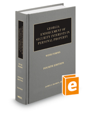 Georgia Enforcement of Security Interests in Personal Property with Forms, 4th