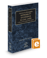 Herman and McLaughlin Admissibility of Evidence in Civil Cases—A Manual for Georgia Trial Lawyers, 2020 ed.