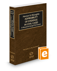 Herman and McLaughlin Admissibility of Evidence in Civil Cases—A Manual for Georgia Trial Lawyers, 2021 ed.