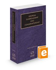 Georgia Guardianship and Conservatorship, 2021-2022 ed.