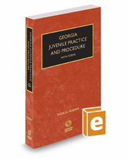 Georgia Juvenile Practice and Procedure with Forms, 2020 ed.