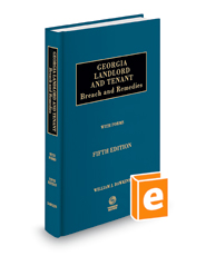 Georgia Landlord and Tenant, Breach and Remedies with Forms, 5th