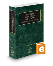 Georgia Landlord and Tenant, Lease Forms and Clauses, 2019-2020 ed.