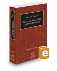 Davis & Shulman's Georgia Practice and Procedure, 2017-2018 ed.
