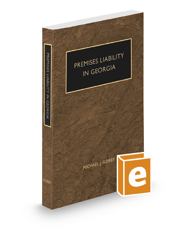 Premises Liability in Georgia with Forms, 2020-2021 ed.