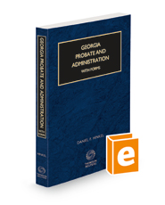 Georgia Probate and Administration with Forms, 2021 ed.