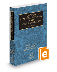 Georgia Real Estate Finance and Foreclosure Law with Forms, 2018-2019 ed.