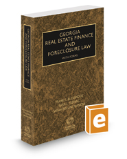 Georgia Real Estate Finance and Foreclosure Law with Forms, 2019-2020 ed.