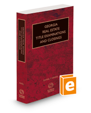 Georgia Real Estate Title Examinations and Closings with Forms, 2018 ed.