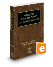 Georgia Law of Torts—Trial Preparation and Practice, 2016 ed.