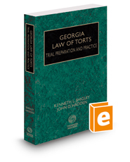 Georgia Law of Torts—Trial Preparation and Practice, 2018 ed.