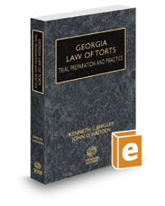 Georgia Law of Torts—Trial Preparation and Practice, 2019 ed.