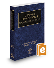 Georgia Law of Torts—Trial Preparation and Practice, 2020 ed.