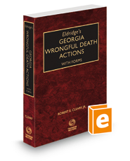 Eldridge's Georgia Wrongful Death Actions with Forms, 2016 ed.