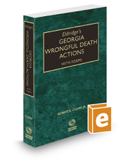 Eldridge's Georgia Wrongful Death Actions with Forms, 2017 ed.