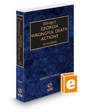 Eldridge's Georgia Wrongful Death Actions with Forms, 2019 ed.