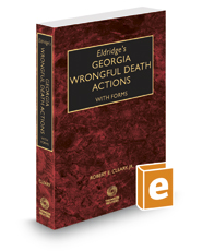 Eldridge's Georgia Wrongful Death Actions with Forms, 2020 ed.
