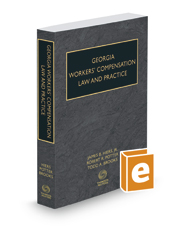 Georgia Workers' Compensation Law and Practice, 2017-2018 ed.